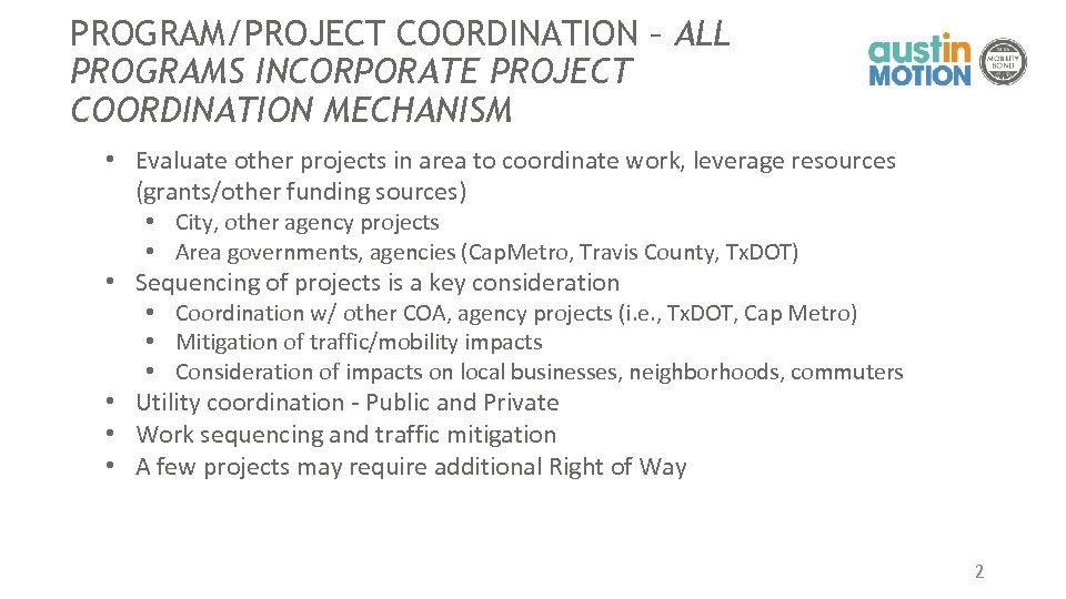 PROGRAM/PROJECT COORDINATION – ALL PROGRAMS INCORPORATE PROJECT COORDINATION MECHANISM • Evaluate other projects in