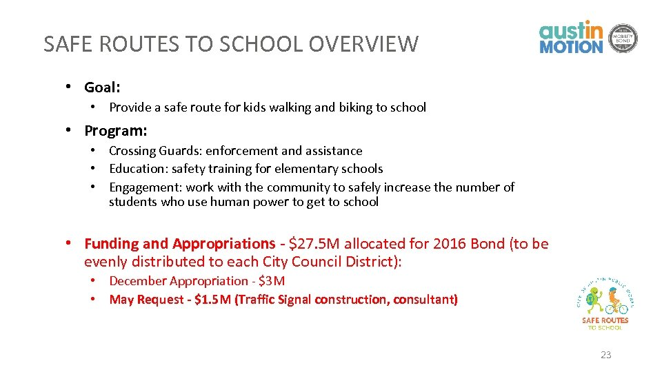 SAFE ROUTES TO SCHOOL OVERVIEW • Goal: • Provide a safe route for kids