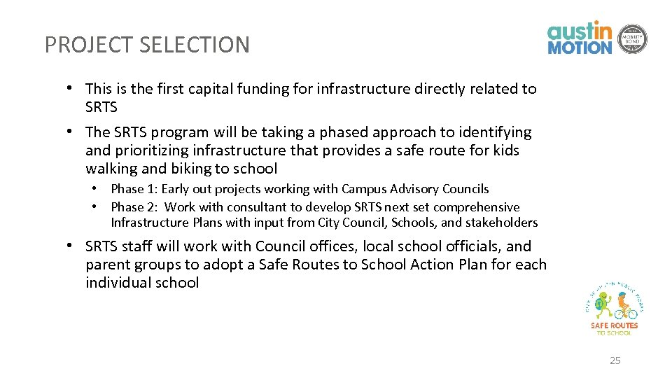 PROJECT SELECTION • This is the first capital funding for infrastructure directly related to