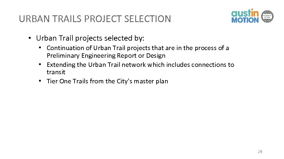 URBAN TRAILS PROJECT SELECTION • Urban Trail projects selected by: • Continuation of Urban