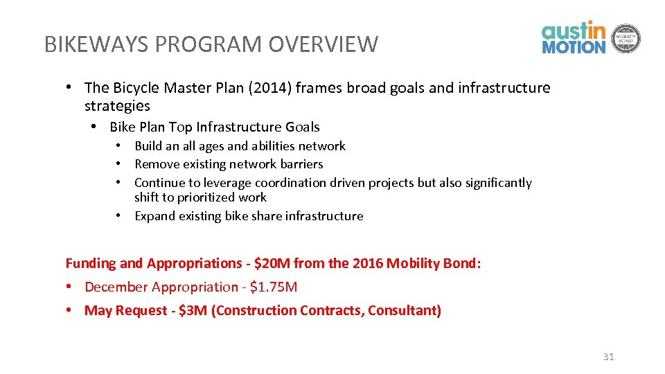 BIKEWAYS PROGRAM OVERVIEW • The Bicycle Master Plan (2014) frames broad goals and infrastructure