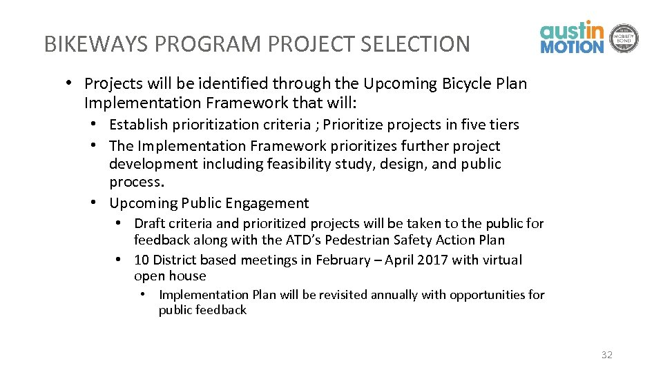 BIKEWAYS PROGRAM PROJECT SELECTION • Projects will be identified through the Upcoming Bicycle Plan