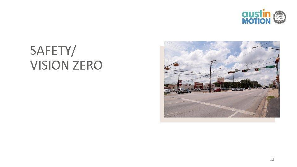 SAFETY/ VISION ZERO 33