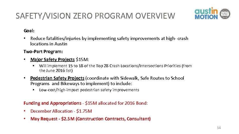 SAFETY/VISION ZERO PROGRAM OVERVIEW Goal: • Reduce fatalities/injuries by implementing safety improvements at high-