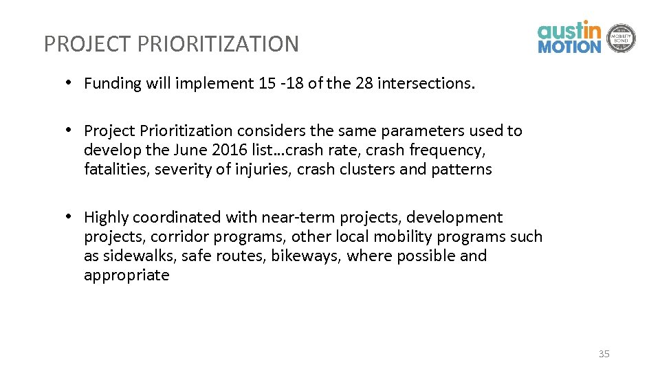 PROJECT PRIORITIZATION • Funding will implement 15 -18 of the 28 intersections. • Project