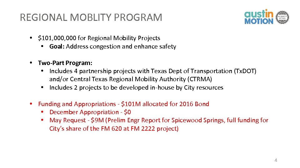 REGIONAL MOBLITY PROGRAM • $101, 000 for Regional Mobility Projects • Goal: Address congestion