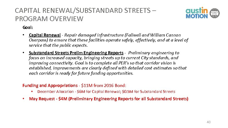 CAPITAL RENEWAL/SUBSTANDARD STREETS – PROGRAM OVERVIEW Goal: • Capital Renewal - Repair damaged infrastructure
