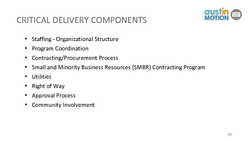 CRITICAL DELIVERY COMPONENTS • • Staffing - Organizational Structure Program Coordination Contracting/Procurement Process Small