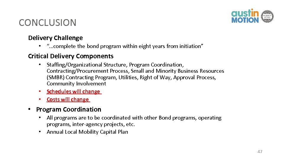 """CONCLUSION Delivery Challenge • """"…complete the bond program within eight years from initiation"""" Critical"""