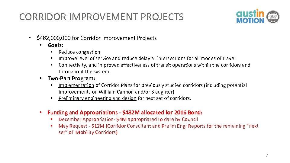 CORRIDOR IMPROVEMENT PROJECTS • $482, 000 for Corridor Improvement Projects • Goals: • •