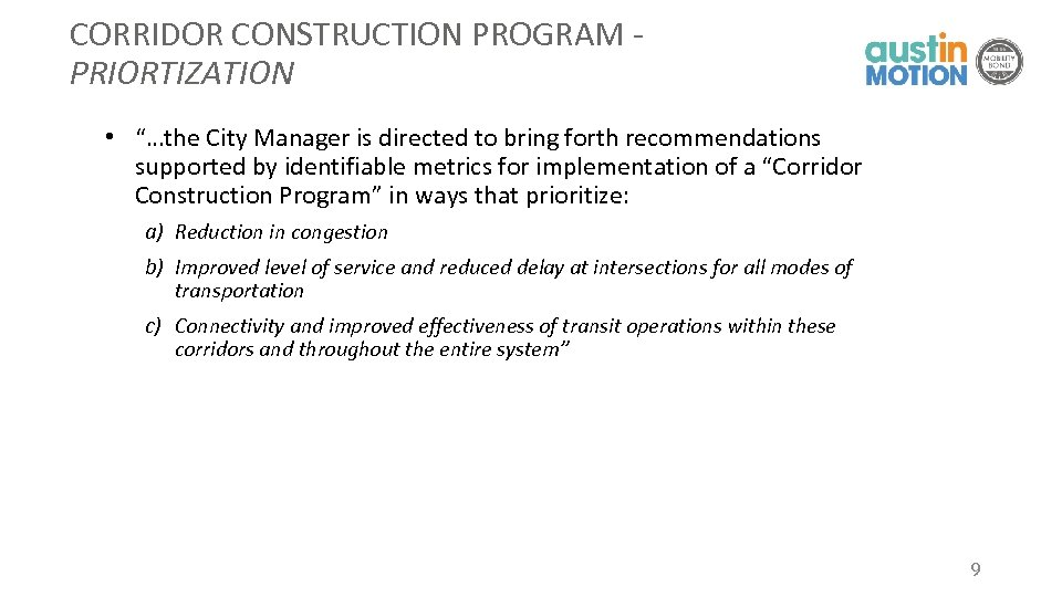 "CORRIDOR CONSTRUCTION PROGRAM - PRIORTIZATION • ""…the City Manager is directed to bring forth"