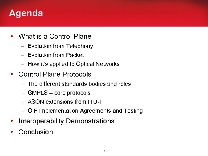 Agenda • What is a Control Plane – Evolution from Telephony – Evolution from