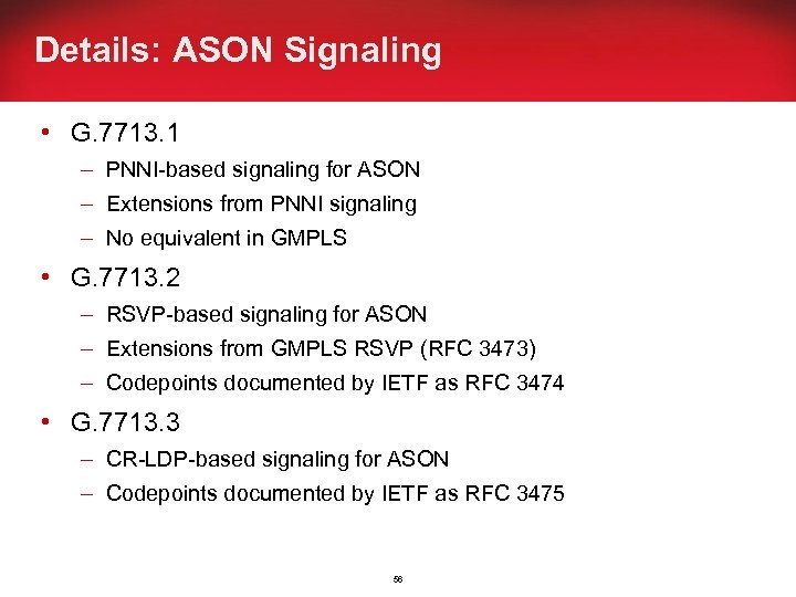 Details: ASON Signaling • G. 7713. 1 – PNNI-based signaling for ASON – Extensions