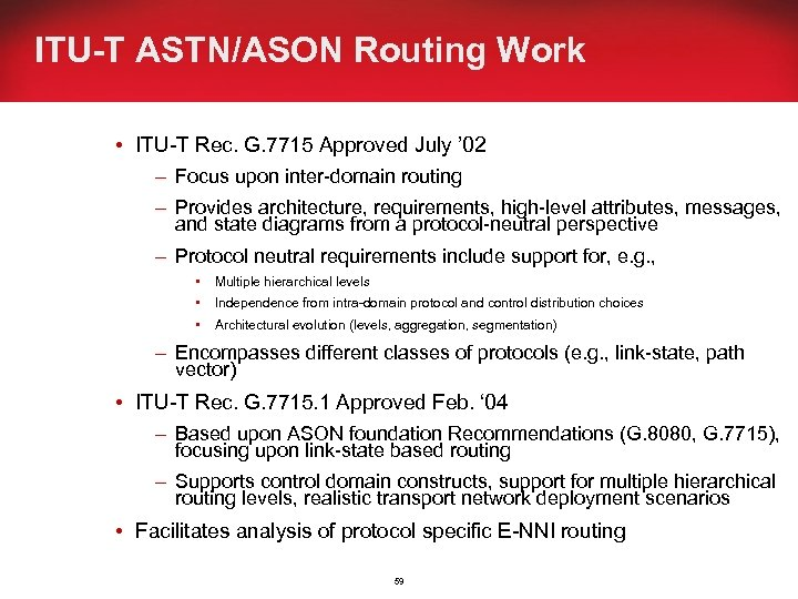 ITU-T ASTN/ASON Routing Work • ITU-T Rec. G. 7715 Approved July ' 02 –