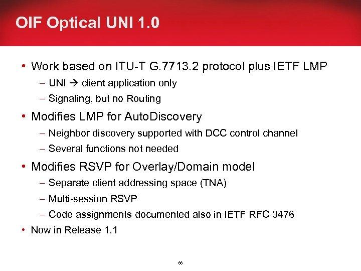 OIF Optical UNI 1. 0 • Work based on ITU-T G. 7713. 2 protocol