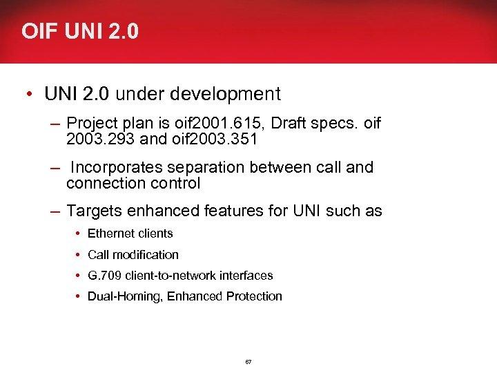 OIF UNI 2. 0 • UNI 2. 0 under development – Project plan is