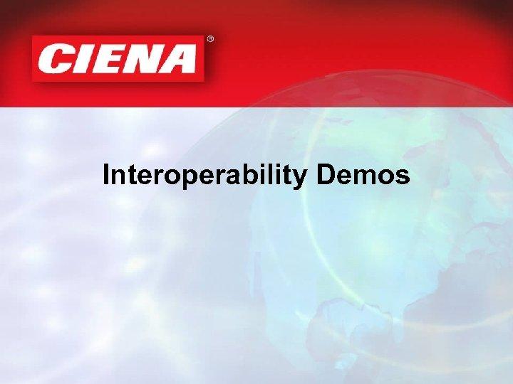 Interoperability Demos