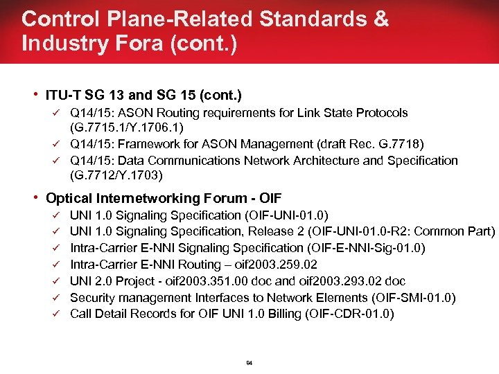 Control Plane-Related Standards & Industry Fora (cont. ) h ITU-T SG 13 and SG