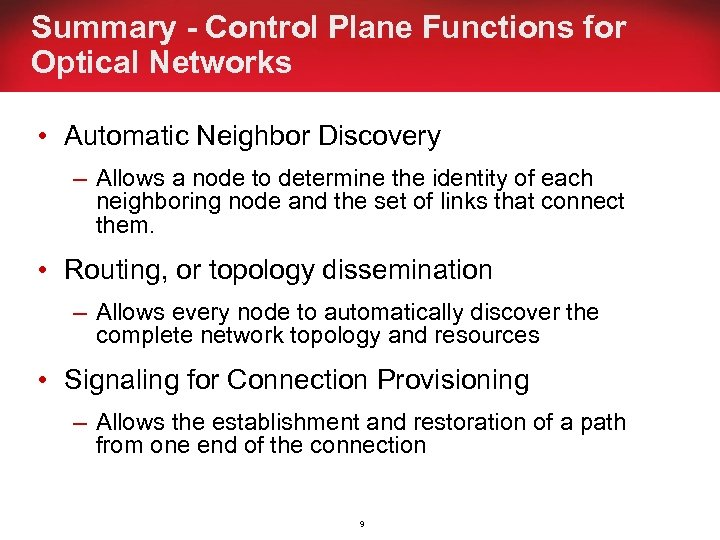 Summary - Control Plane Functions for Optical Networks • Automatic Neighbor Discovery – Allows