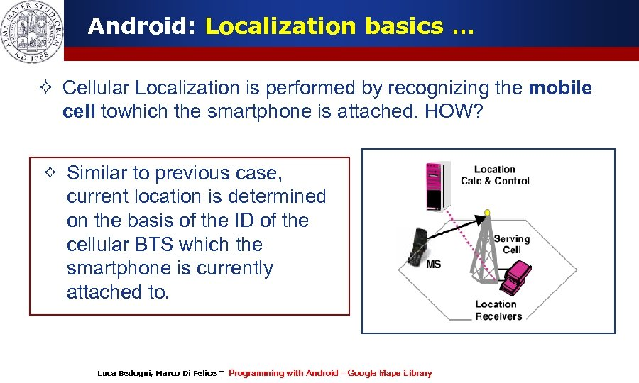 Android: Localization basics … ² Cellular Localization is performed by recognizing the mobile cell