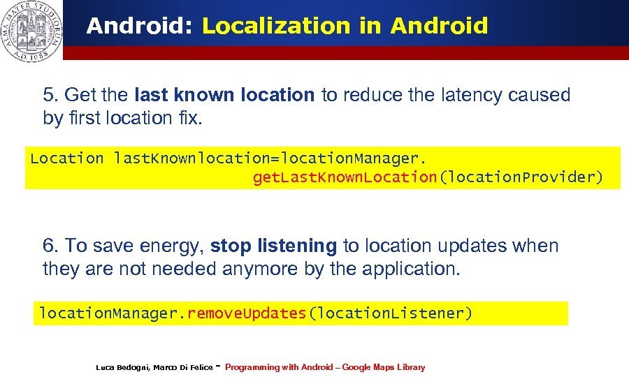 Android: Localization in Android 5. Get the last known location to reduce the latency