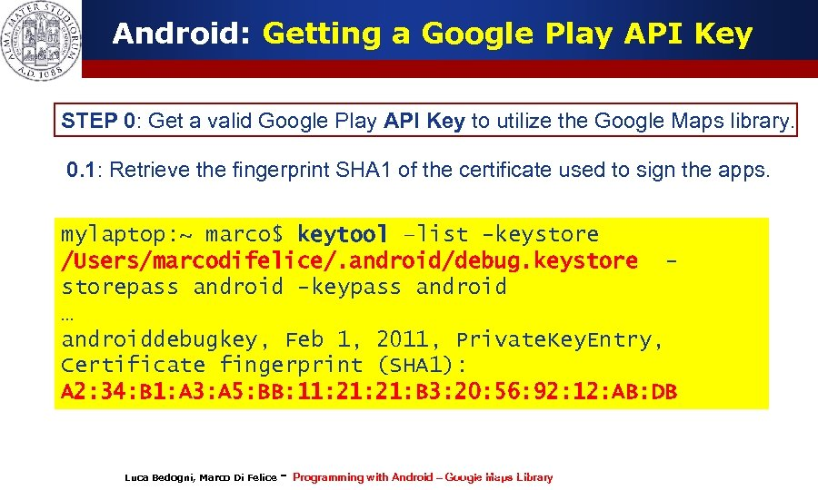 Android: Getting a Google Play API Key STEP 0: Get a valid Google Play