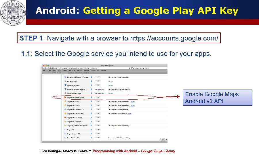 Android: Getting a Google Play API Key STEP 1: Navigate with a browser to