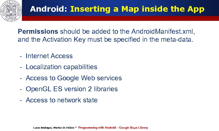 Android: Inserting a Map inside the App Permissions should be added to the Android.