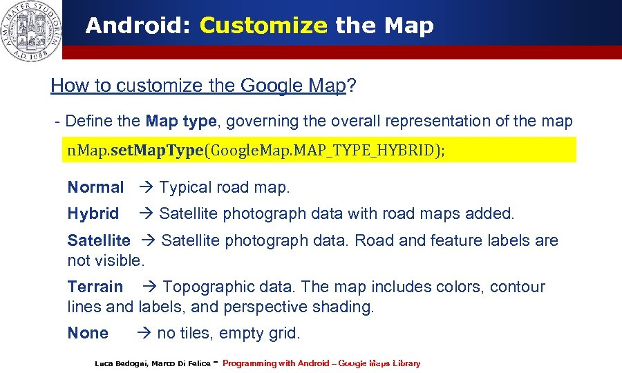 Android: Customize the Map How to customize the Google Map? - Define the Map