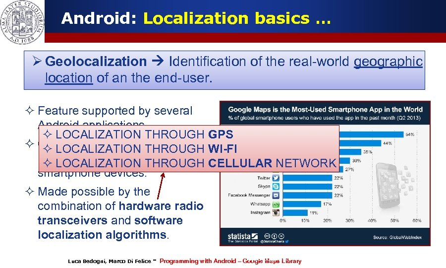 Android: Localization basics … Ø Geolocalization Identification of the real-world geographic location of an
