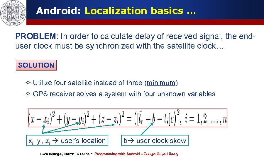 Android: Localization basics … PROBLEM: In order to calculate delay of received signal, the