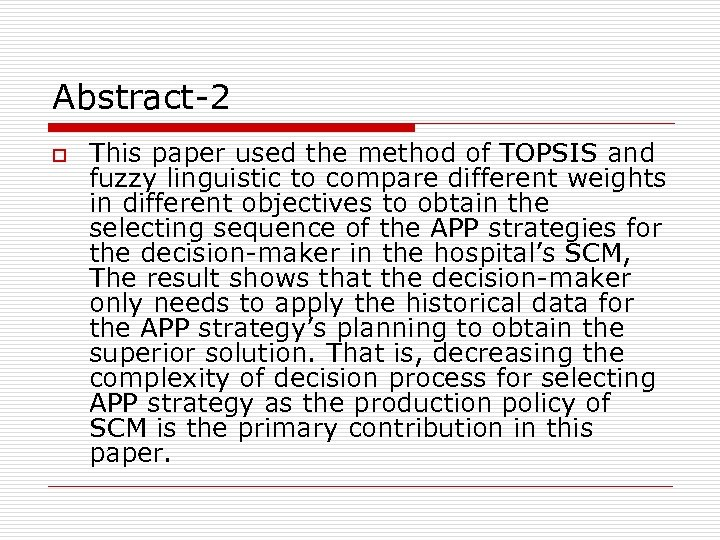 Abstract-2 o This paper used the method of TOPSIS and fuzzy linguistic to compare