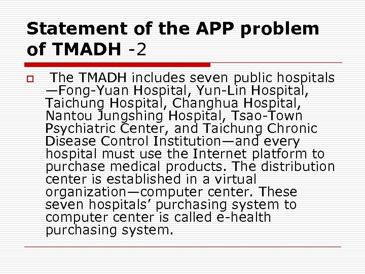 Statement of the APP problem of TMADH -2 o The TMADH includes seven public