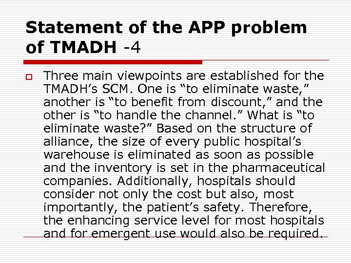 Statement of the APP problem of TMADH -4 o Three main viewpoints are established