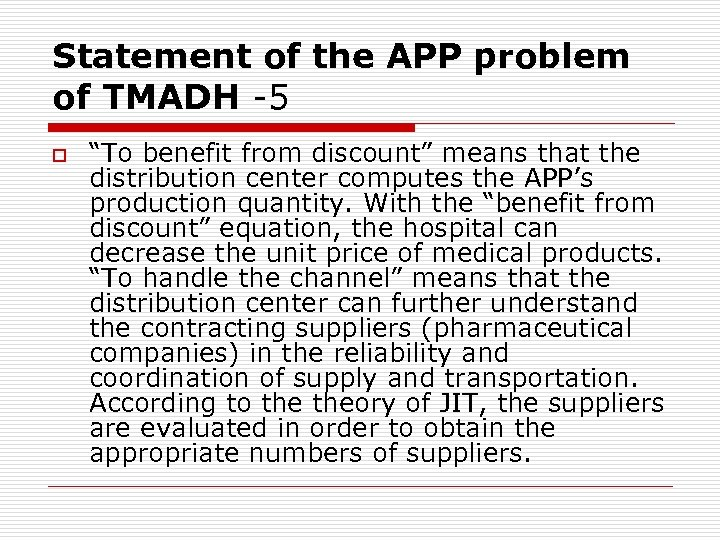 "Statement of the APP problem of TMADH -5 o ""To benefit from discount"" means"
