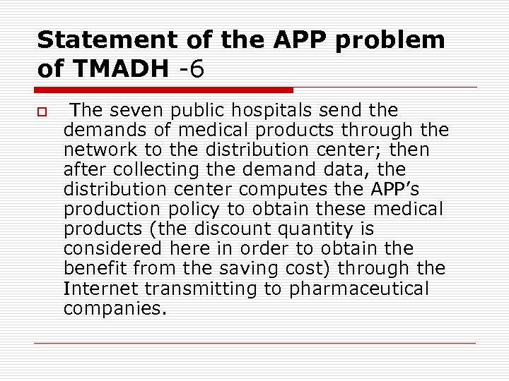 Statement of the APP problem of TMADH -6 o The seven public hospitals send