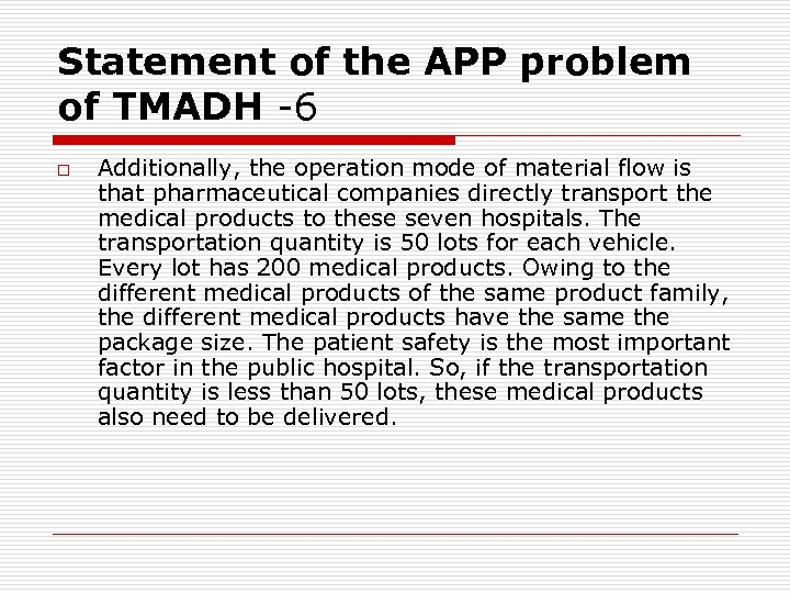 Statement of the APP problem of TMADH -6 o Additionally, the operation mode of
