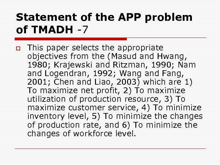 Statement of the APP problem of TMADH -7 o This paper selects the appropriate