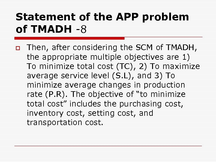 Statement of the APP problem of TMADH -8 o Then, after considering the SCM