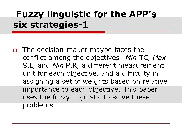 Fuzzy linguistic for the APP's six strategies-1 o The decision-maker maybe faces the conflict
