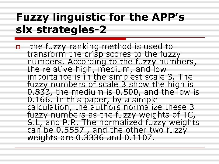 Fuzzy linguistic for the APP's six strategies-2 o the fuzzy ranking method is used