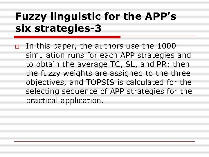 Fuzzy linguistic for the APP's six strategies-3 o In this paper, the authors use