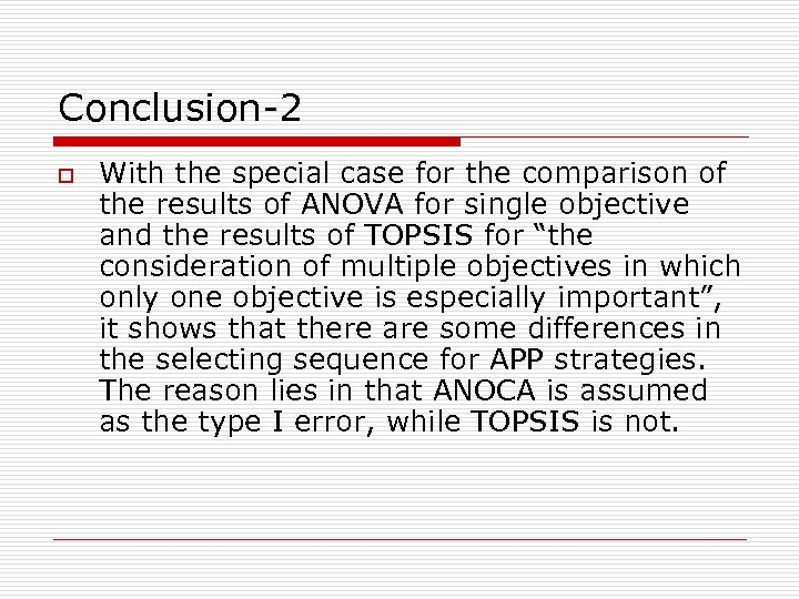 Conclusion-2 o With the special case for the comparison of the results of ANOVA