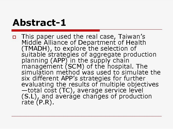 Abstract-1 o This paper used the real case, Taiwan's Middle Alliance of Department of