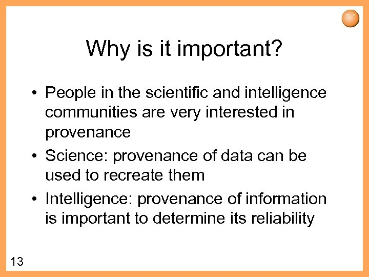 Why is it important? • People in the scientific and intelligence communities are very