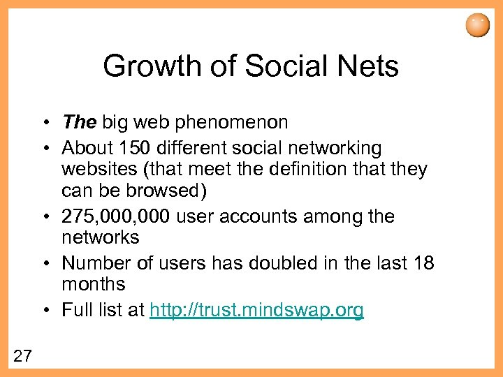 Growth of Social Nets • The big web phenomenon • About 150 different social
