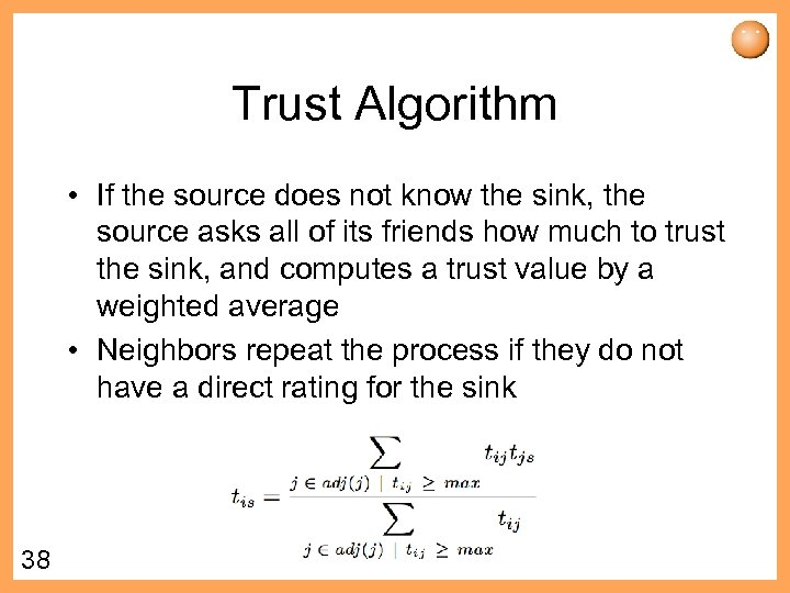 Trust Algorithm • If the source does not know the sink, the source asks