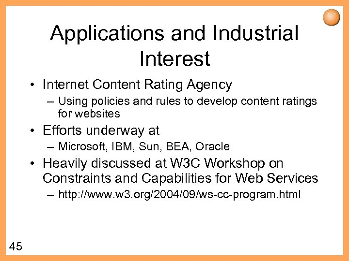 Applications and Industrial Interest • Internet Content Rating Agency – Using policies and rules