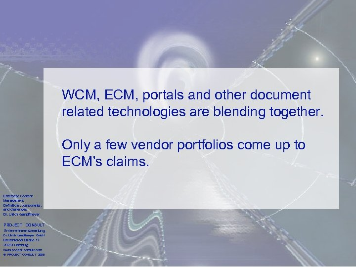WCM, ECM, portals and other document related technologies are blending together. Only a few
