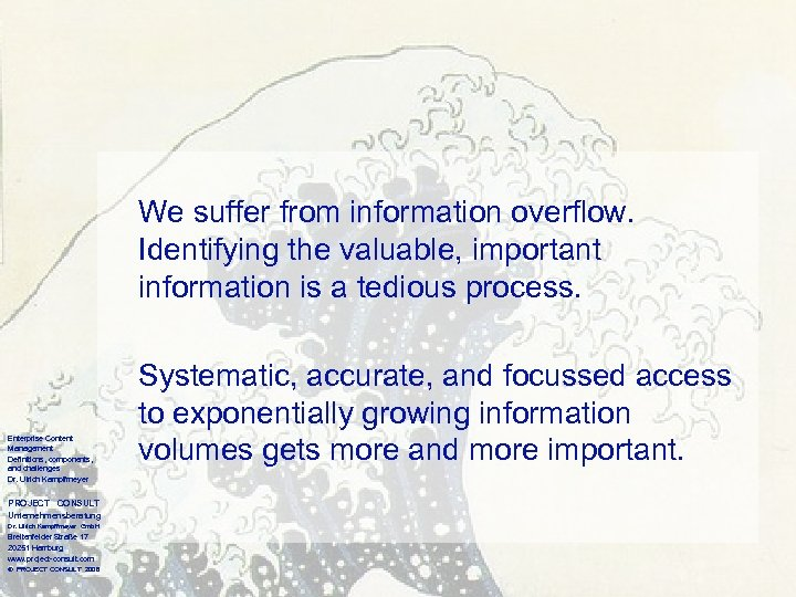We suffer from information overflow. Identifying the valuable, important information is a tedious process.